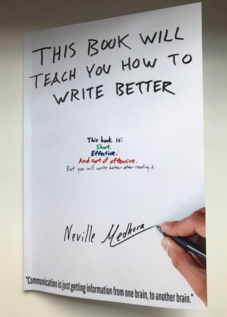 This book will teach you how to write better - Neville Medhora